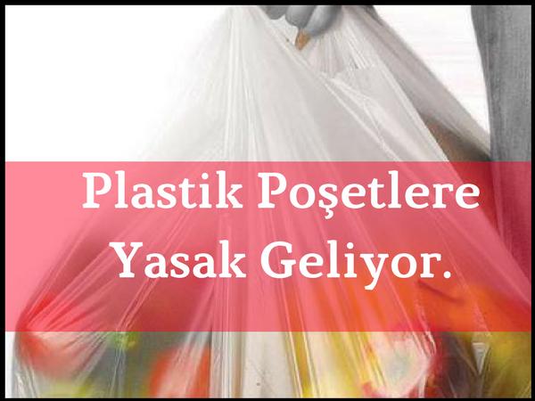 Naylon poşetlerle vedalaşıyoruz. 2018'de Türkiye'de Naylon Poşetler Paralı Hale Gelecek!