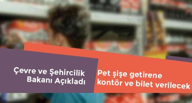 Bakan Açıkladı: Pet Şişe Getirene Kontör ve Bilet Verilecek